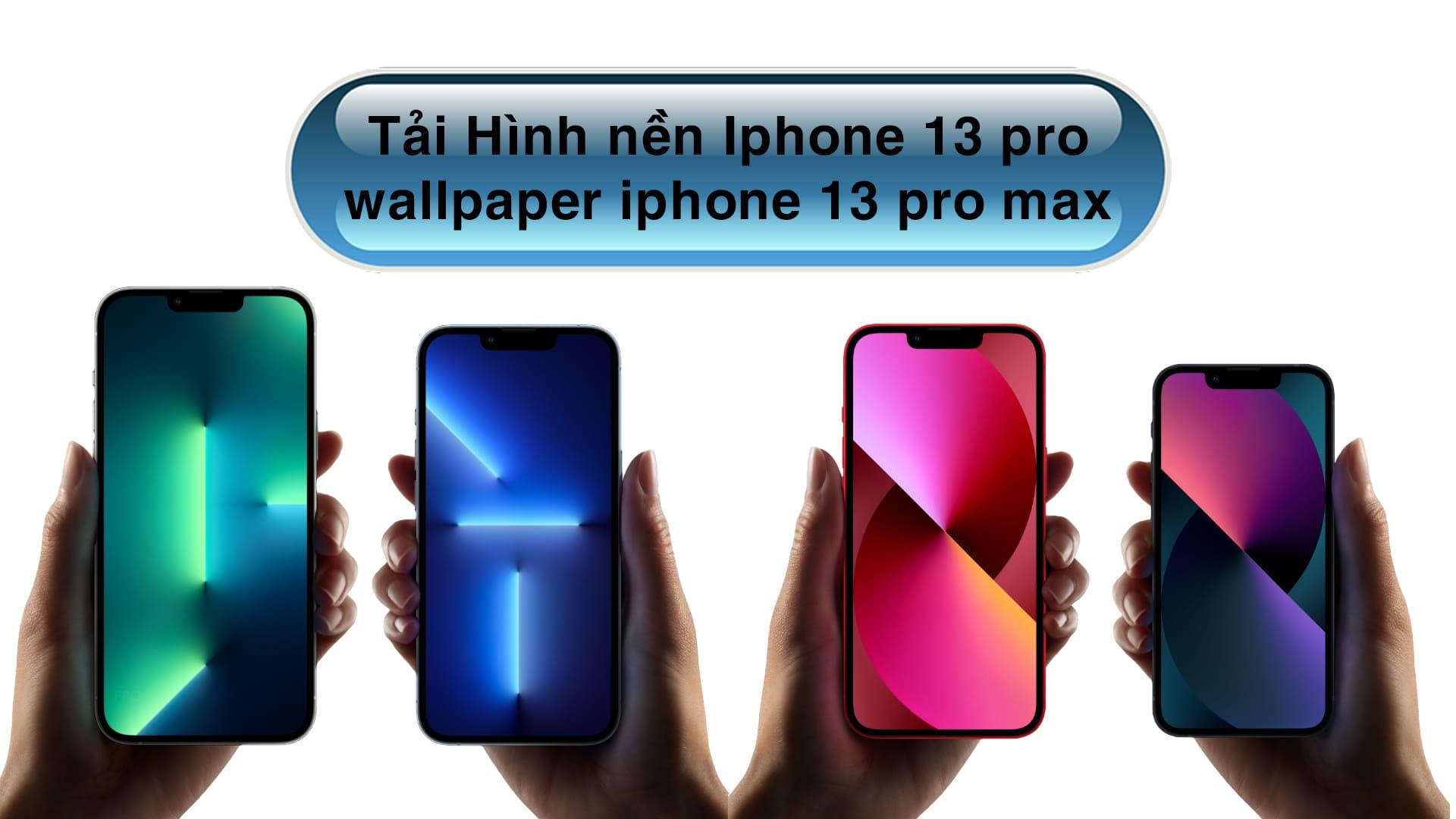 tải hình nền iphone 13 pro max iphone 13 wallpaper